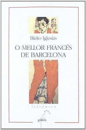 O mellor francés de Barcelona (Literaria): Amazon.es: Bieito Iglesias: Libros