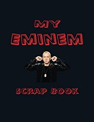 My Eminem Scrap Book: Blank Pages for You to Fill (My Fan Books)