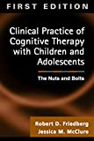 img - for Clinical Practice of Cognitive Therapy with Children and Adolescents: The Nuts and Bolts book / textbook / text book