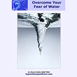 Overcome Fear of Water Audiobook