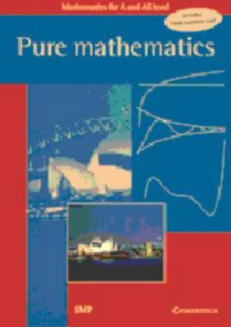 Pure Mathematics (Mathematics for A and AS Level)