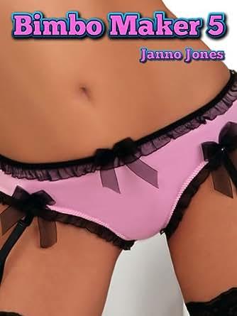 Bimbo Maker 5 - Kindle edition by Janno Jones. Literature