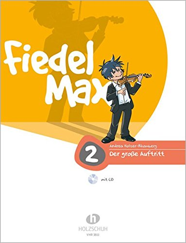 Fiedel Max - Der große Auftritt Band 2: Vorspielstücke für Violine, mit CD