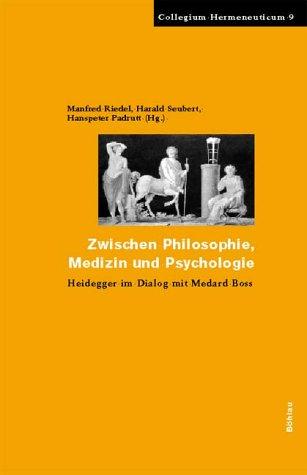 Zwischen Philosophie, Medizin und Psychologie. Heidegger im Dialog mit Medard Boss