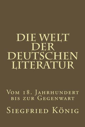 Die Welt der deutschen Literatur - Vom 18. Jahrhundert bis zur Gegenwart