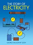 The Story of Electricity: With 20 Easy-to-Perform Experiments (Dover Children's Science Books)