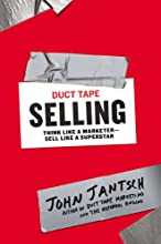 Duct Tape Selling: Think Like a Marketer—Sell Like a Superstar