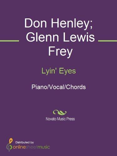 Lyin Eyes Kindle Edition By Don Henley Eagles Glenn Lewis Frey
