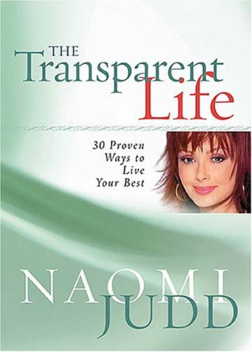 Download The Transparent Life: 30 Proven Ways to Live Your Best ebook