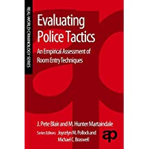 Evaluating Police Tactics: An Empirical Assessment of Room Entry Techniques