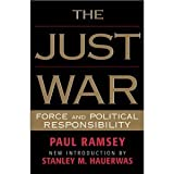 The Just War : Force and Political Responsibility, Ramsey, Paul, 0819133574