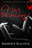 My Demons (The Angel Trilogy Book Book 2)