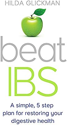 Beat IBS: A simple, five-step plan for restoring your