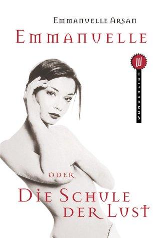 Emmanuelle Arsan - Emmanuelle oder Die Schule der Lust (Emmanuelle 1)