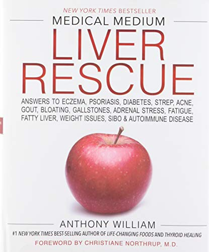 Medical Medium Liver Rescue: Answers to Eczema, Psoriasis, Diabetes, Strep, Acne, Gout, Bloating, Gallstones, Adrenal Stress, Fatigue, Fatty Liver, Weight Issues, SIBO & Autoimmune Disease                         (Hardcover)