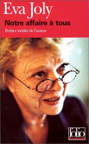 Notre affaire à tous Poche – 21 mars 2002 Eva Joly Laurent Beccaria Gallimard 207042376X