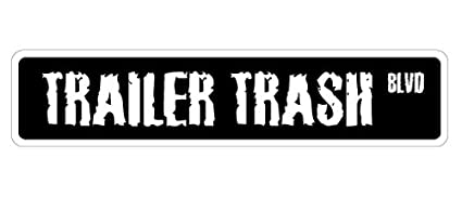 c6e67c9544a Image Unavailable. Image not available for. Color  TRAILER TRASH Street  Sign white park redneck ...