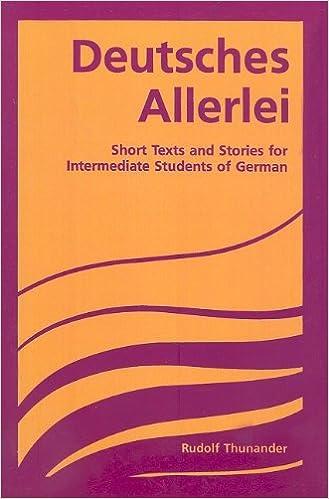 Deutsches Allerlei: Advanced Beginning Through Intermediate (German Edition)