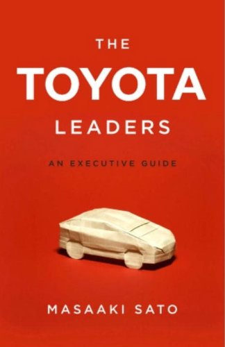 The Toyota Leaders  An Executive Guide