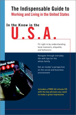 In the Know in the USA: The Indispensable Guide to Working and Living in the United States (LL(TM) In the Know) by Brand: Living Language