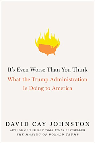 Book Cover: It's Even Worse Than You Think: What the Trump Administration Is Doing to America