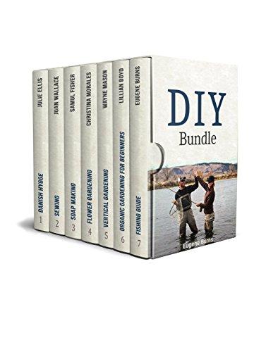 DIY Bundle: Amazing Gardening, Crafts and Fishing Guides