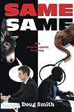 Same Same, Doug Smith, 1477148388