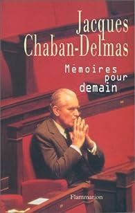 Mémoires pour demain par Jacques Chaban-Delmas