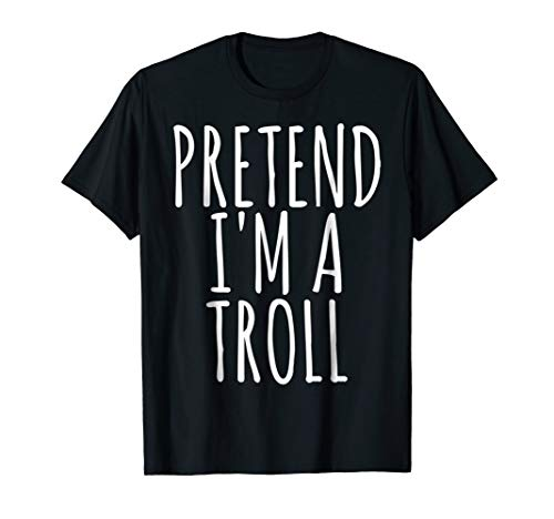 Funny Lazy Halloween Costume T Shirt Pretend I'm A Troll