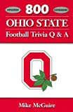 800 Ohio State Football Trivia Q and A, Mike McGuire, 0977266125