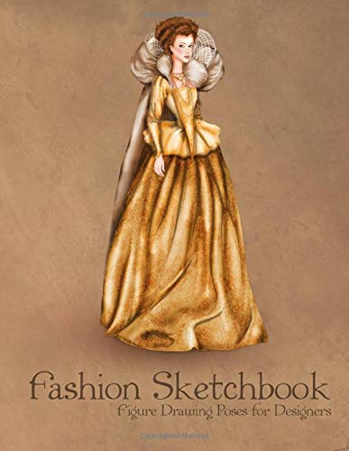 Fashion Sketchbook Figure Drawing Poses for Designers Large 8,5x11 with Bases and Renaissance Style Vintage Fashion Illustration Cover [Sketchbooks, Fashion Template] (Tapa Blanda)