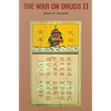 The War on Drugs II: The Continuing Epic of Heroin, Cocaine, Crack, Crime, AIDS, And Public Policy