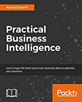 Practical Business Intelligence Front Cover