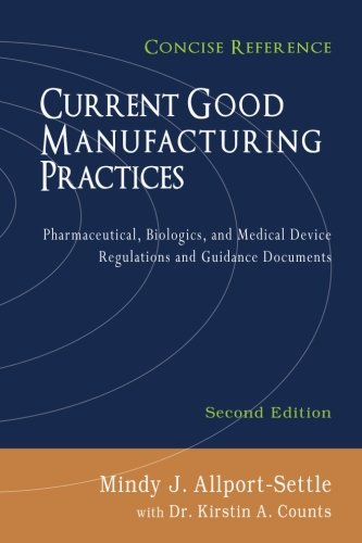 Current Good Manufacturing Practices: Pharmaceutical, Biologics, and Medical Device Regulations and Guidance Documents…