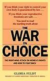 The War on Choice, Gloria Feldt, 0553382926