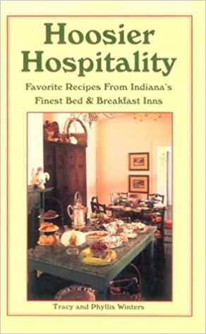 `IBOOK` Hoosier Hospitality Favorite Recipes From Indiana's Finest Bed & Breakfast Inns. jornada ideal Hotel white Color Amazon llaca choice