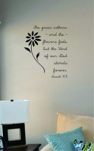 God Made Grass (The Grass Withers and the Flowers Fade, but the Word of Our God Stands Forever. Isaiah 40:8 Vinyl Wall Art Decal Sticker)