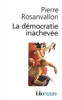 La démocratie inachevée par Rosanvallon