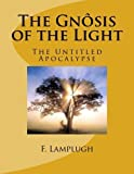 img - for The Gn?sis of the Light: The Untitled Apocalypse by F. Lamplugh (2012-08-16) book / textbook / text book