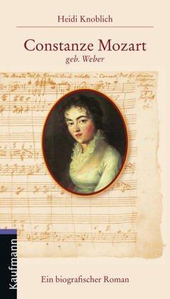 Constanze Mozart geb. Weber. Ein biografischer Roman