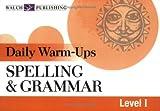 Spelling and Grammar (Daily Warm-Ups) (Daily Warm-Ups English/Language Arts)