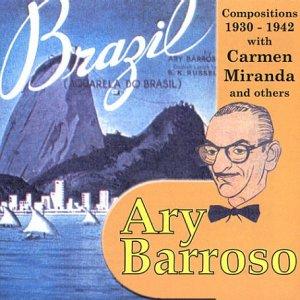 Ary Barroso Compositions 1930-1942 by Barroso (compositions), Ary