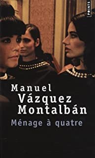 Ménage à quatre : roman, Vázquez Montalbán, Manuel