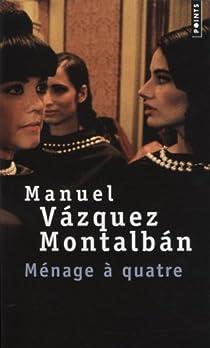 Ménage à quatre par Vázquez Montalbán