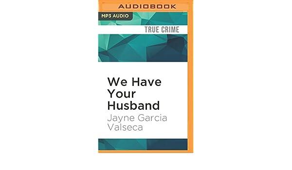 we have your husb and ebner mark garcia valseca jayne