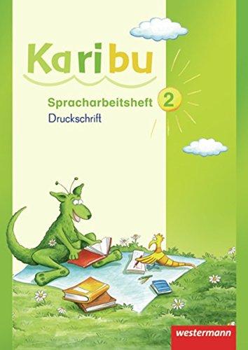 Karibu - Ausgabe 2009: Spracharbeitsheft 2 Druckschrift