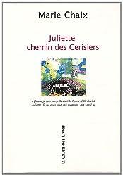 Juliette, chemin des Cerisiers