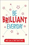 Be Brilliant Every Day