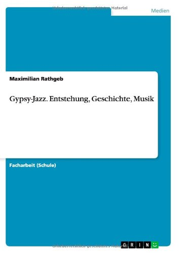 Gypsy-Jazz. Entstehung, Geschichte, Musik