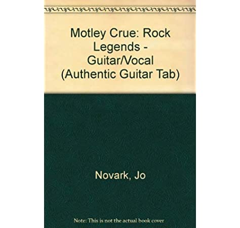 Amazon Com Motley Crue Rock Legends Authentic Guitar Tab Authentic Guitar Tab Editions 9780897241755 Motley Crue Books